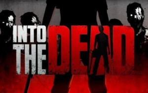 Into the Dead [Android Game Review]