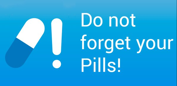 Do not Forget your Pills