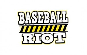 Baseball Riot (to keep you busy until Spring Training)
