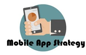 5 Tips to Create a Winning Mobile App Strategy